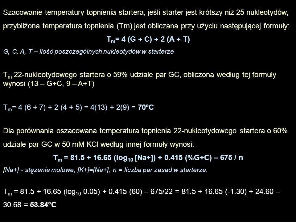 Tm = 81.5 + 16.65 (log10 [Na+]) + 0.415 (%G+C) – 675 / n